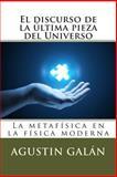 El Discurso de la última Pieza Del Universo, Agustin Galán, 1495376125