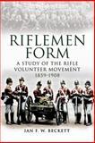 Riflemen Form, Ian F. W. Beckett, 1844156125
