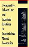 Comparative Labour Law and Industrial Relations in Industrialized Market Economies, Blanpain and Blanpain, R., 9041126120