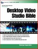 Desktop Video Studio Bible : How to Start and Run Your Own Project Studio, Avgerakis, George, 0071406123