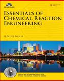 Essentials of Chemical Reaction Engineering, Fogler, H. Scott, 0137146124