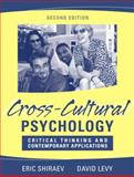 Cross-Cultural Psychology : Critical Thinking and Contemporary Applications, Shiraev, Eric and Levy, David, 0205386121