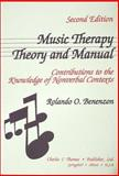 Music Therapy, Theory and Manual : Contributions to the Knowledge of Nonverbal Contexts, Benenzon, Rolando O., 0398066124