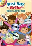 Just Say Hello! Sticker Activity Book, Robbie Stillerman and Activity Books Staff, 0486486125