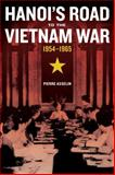 Hanoi's Road to the Vietnam War, 1954-1965, Asselin, Pierre, 0520276124