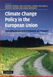 Climate Change Policy in the European Union : Confronting the Dilemmas of Mitigation and Adaptation?, , 0521196124