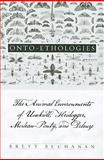 Onto-Etholog Me : The Animal Environments of Uexknll, Heidegger, Merleau-Ponty, and Deleuze, Buchanan, Brett, 079147612X