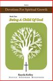 Being a Child of God, Rayola Kelley, 0991526120