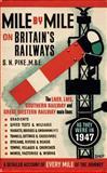 Mile by Mile on Britain's Railways, S. N. Pike, 1845136128