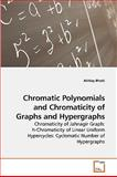 Chromatic Polynomials and Chromaticity of Graphs and Hypergraphs, Akhlaq Bhatti, 3639256123