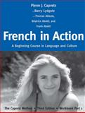 French in Action : A Beginning Course in Language and Culture: the Capretz Method, Third Edition, Workbook Part 1, Capretz, Pierre J. and Abetti, Beatrice, 0300176120