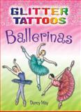 Glitter Tattoos Ballerinas, Darcy May, 048647612X