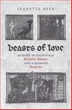 Beasts of Love : Richard de Fournival's Bestiaire d'Amour and a Woman's Response, Beer, Jeanette M. A. and Beer, Jeannette, 0802036120