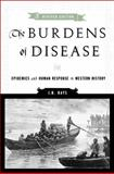 The Burdens of Disease : Epidemics and Human Response in Western History, Hays, J. N., 0813546125