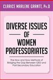 Diverse Issues of Women Professoriates, Clarice Marlene Grantt, 1479756121