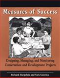 Measures of Success : Designing, Managing, and Monitoring Conservation and Development Projects, Margoluis, Richard and Salafsky, Nick, 1559636122