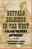 Buffalo Soldiers in the West : A Black Soldiers Anthology, Glasrud, Bruce A. and Searles, Michael N., 1585446122