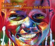 Strokes for Hope : International Touring Art Exhibition,, 1893646122