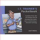 The I. T. Trainer's Pocketbook, Atkins, Jooli, 1903776120