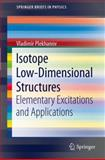 Isotope Low-Dimensional Structures : Elementary Excitations and Applications, Plekhanov, Vladimir G., 3642286127