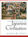 The Heritage of Japanese Civilization, Craig, Albert M., 0135766125