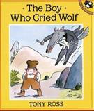 The Boy Who Cried Wolf, Tony Ross, 014054612X