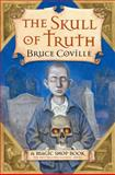 The Skull of Truth, Bruce Coville, 0152046127