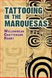 Tattooing in the Marquesas, Willowdean Chatterson Handy, 0486466124