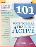 101 Ways to Make Training Active, Silberman, Mel, 0787976121