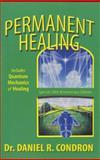 Permanent Healing, Condron, Daniel R., 0944386121