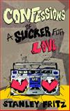 Confessions of a Sucker for Love, Fritz, Stanley, 0985286121