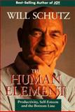 The Human Element : Productivity, Self-Esteem, and the Bottom Line, Schutz, Will, 1555426123