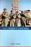 Hollywood's Cold War, Tony Shaw, 1558496122