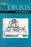 William Morris on Architecture, William Morris, 1850756120
