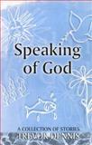 Speaking of God, A. J. Dennis, 0281046123