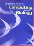 Catalyzing Inquiry at the Interface of Computing and Biology, Committee on Frontiers at the Interface of Computing and Biology, Computer Science and Telecommunications Board, Division on Engineering and Physical Sciences, National Research Council, 030909612X