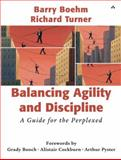 Balancing Agility and Discipline : A Guide for the Perplexed, Boehm, Barry and Turner, Richard, 0321186125