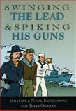 Swinging the Lead and Spiking His Guns, Chartwell Books, 0785816127