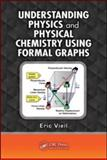 Understanding Physics and Chemistry Using Formal Graphs, Vieil, Eric, 142008612X