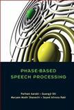 Phase-Based Speech Processing, Parham Aarabi and Guangji Shi, 9812566120