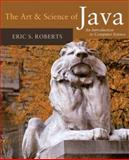 The Art and Science of Java : An Introduction to Computer Science, Roberts, Eric S., 0321486129