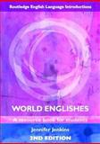 World Englishes : A Resource Book for Students, Jenkins, Geraint H. and Jenkins, Jennifer, 0415466121