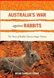 Australia's War Against Rabbits, Brian Douglas Cooke, 0643096124