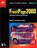 Microsoft FrontPage 2000 Introductory Concepts and Techniques, Shelly, Gary B. and Cashman, Thomas J., 078955612X