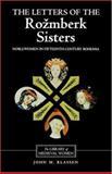 The Letters of the Rozmberk Sisters : Noblewomen in Fifteenth-Century Bohemia, Roizmberka, Perchta Z. and Klassen, John M., 085991612X