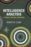 Intelligence Analysis, Robert M. Clark, 1452206120