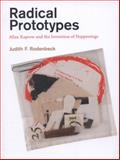 Radical Prototypes : Allan Kaprow and the Invention of Happenings, Rodenbeck, Judith F., 0262526123