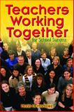 Teachers Working Together for School Success, , 1412906121