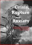 Crisis, Rupture and Anxiety : Re-Appropriating the Concept of Crisis as A Tool for Critique, Jackson, Will and Jeffrey, Bob, 1443836125