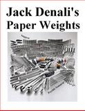 Paper Weights, Jack Denali, 1500566128
